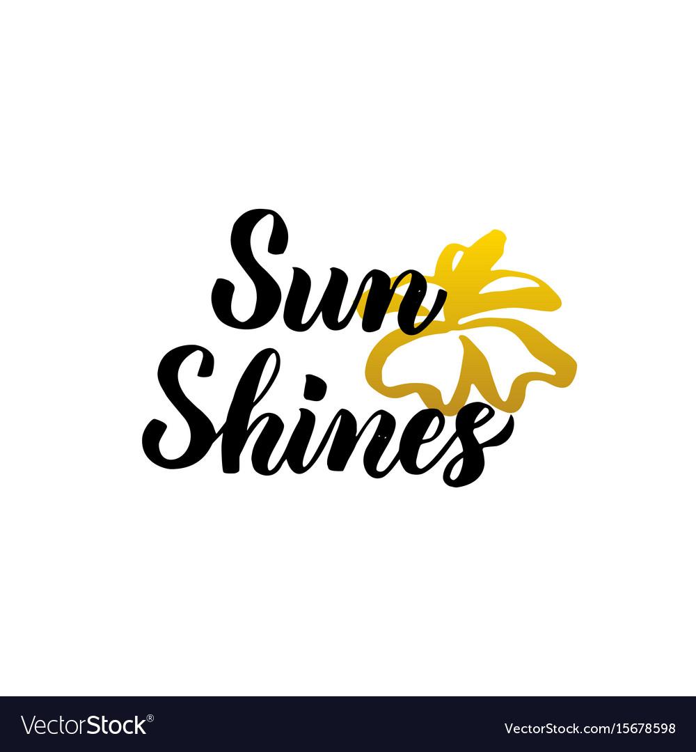 Sun shines lettering
