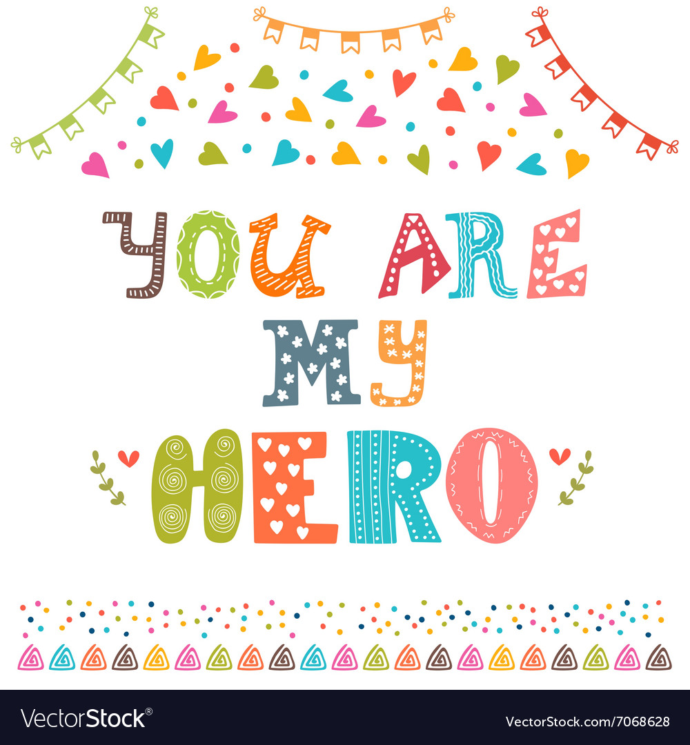 You are my hero Cute greeting card with funny