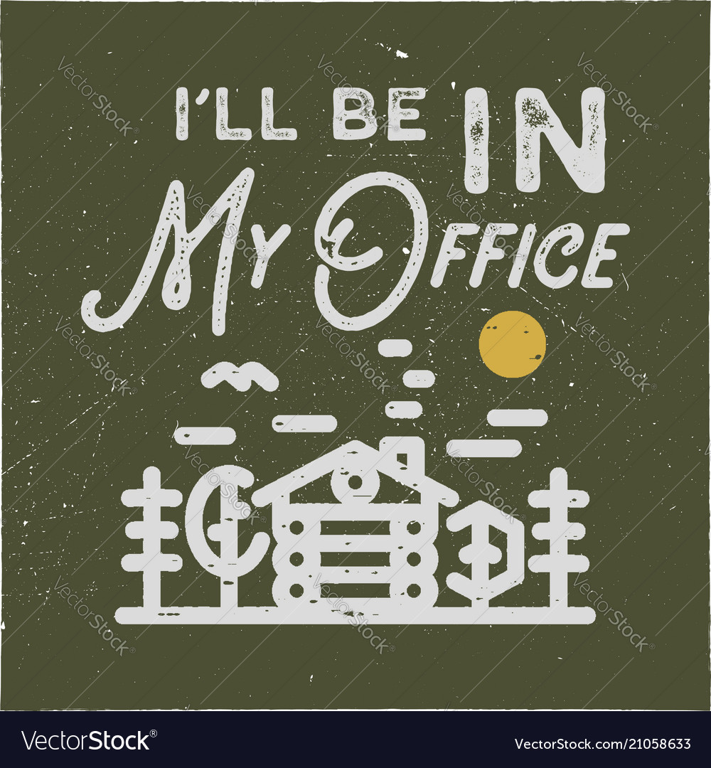 I ll be in my office camping typography emblem vector image
