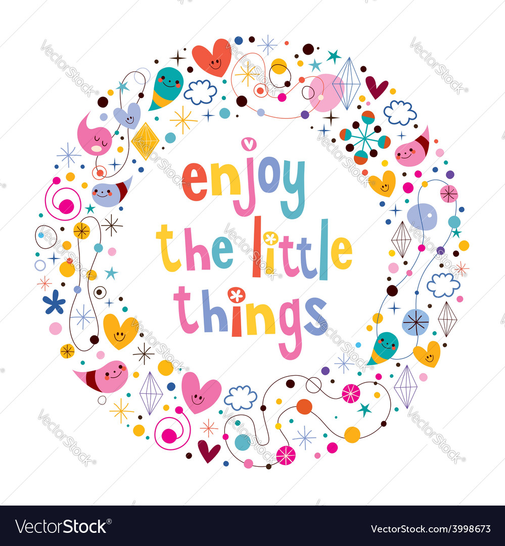 Enjoy The Little Things Quote 2 Vector Image