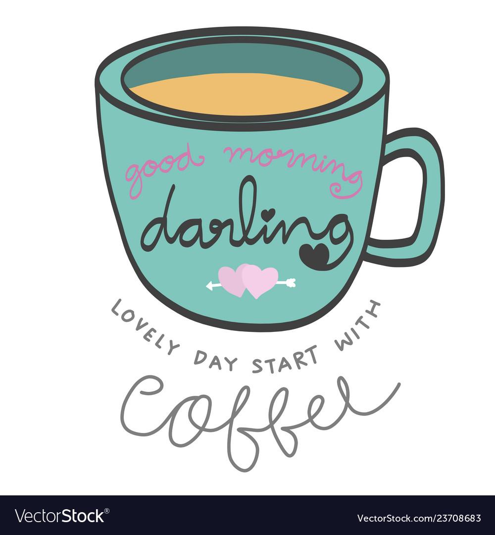 Good Morning Darling Coffee Cup Cartoon Royalty Free Vector