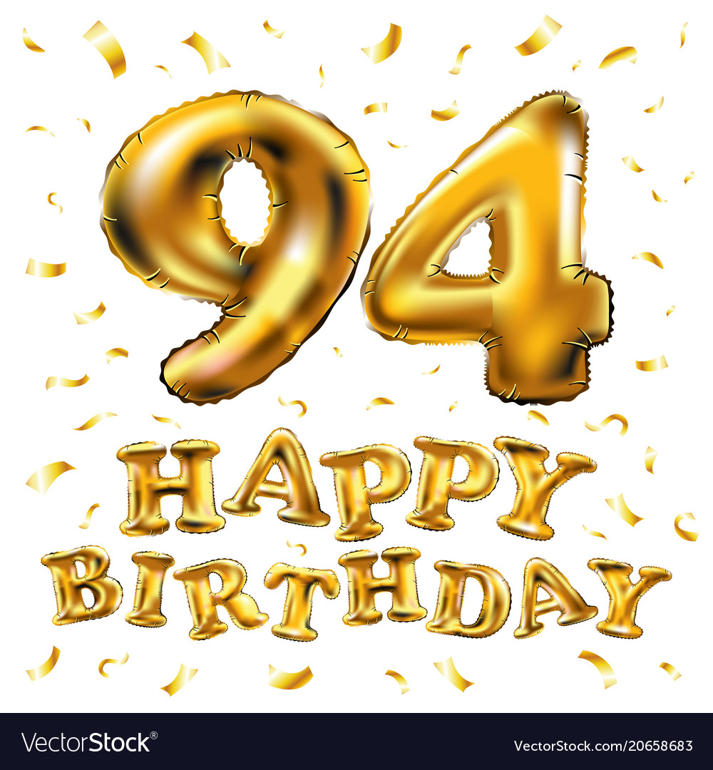 Happy Birthday 94th Celebration Gold Balloons And Vector Image