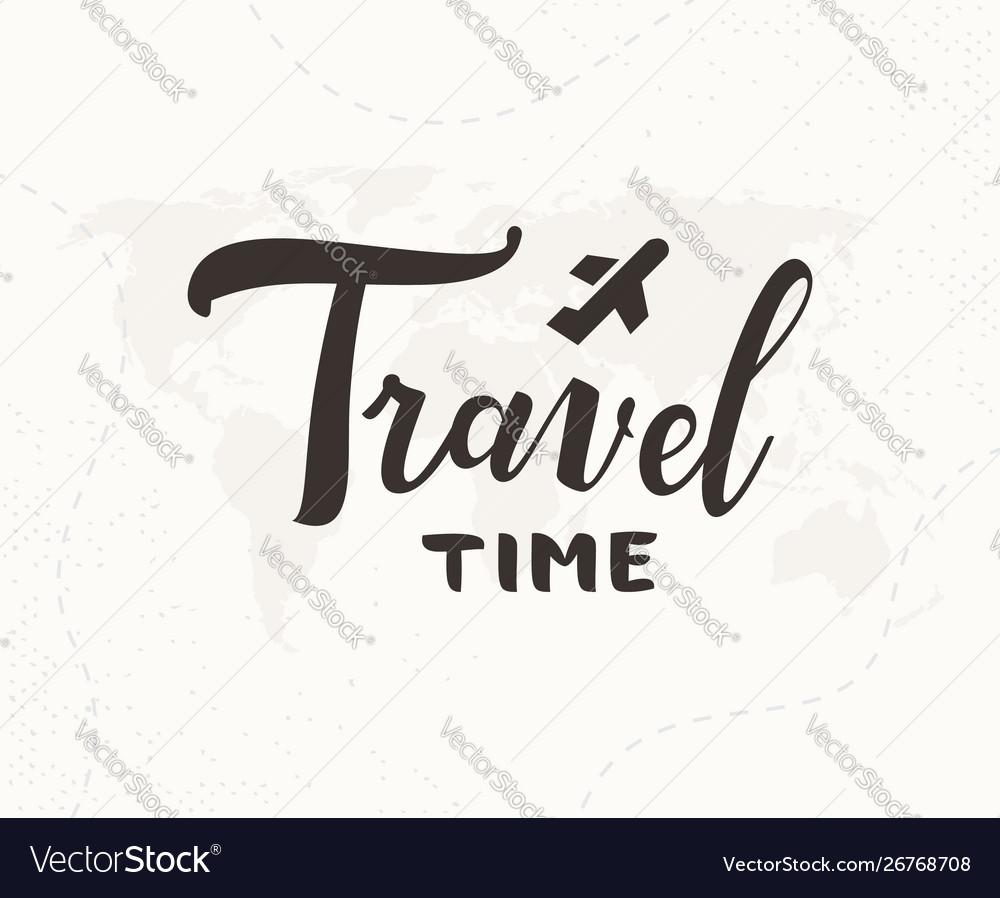 Travel time hand written lettering
