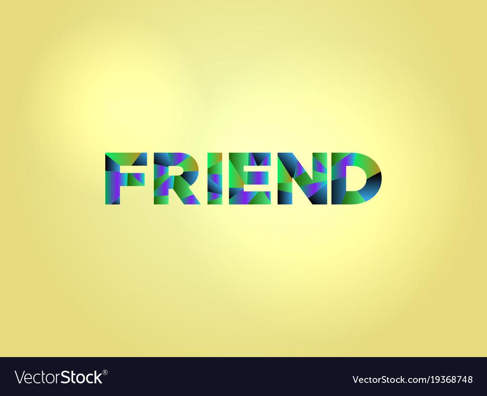 Friend concept colorful word art