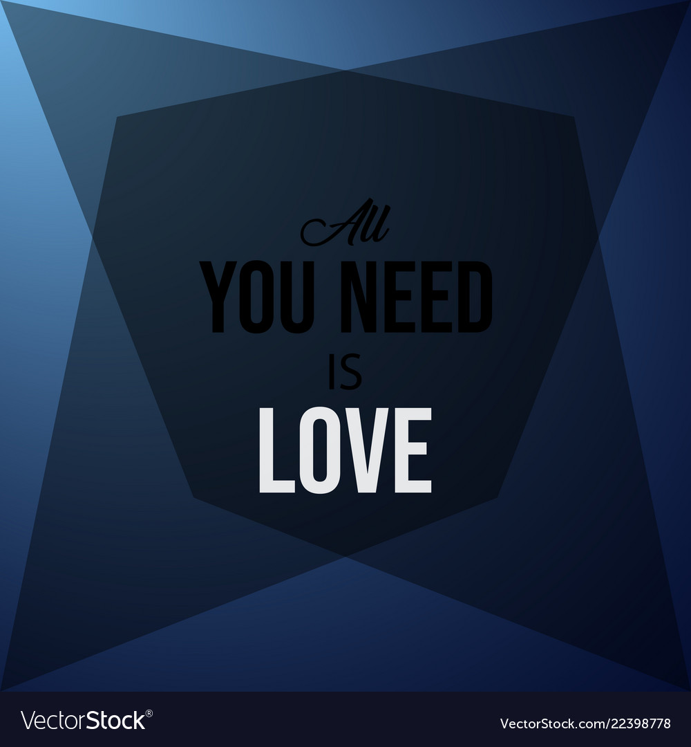 All you need is love inspirational and motivation