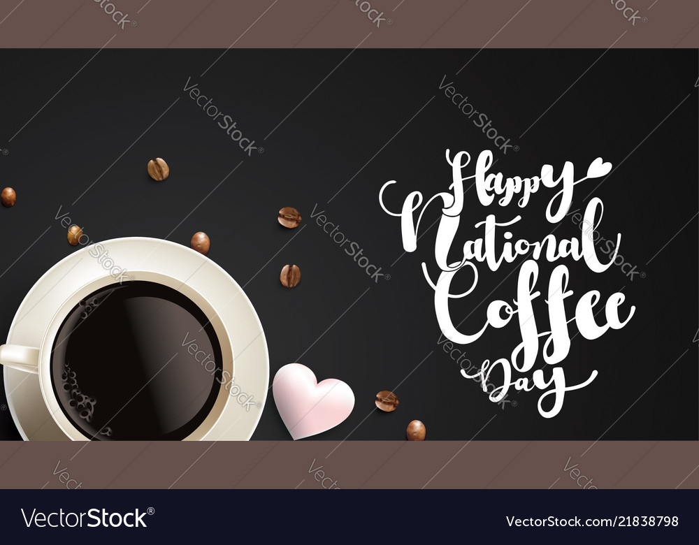Happy international or national coffee day with