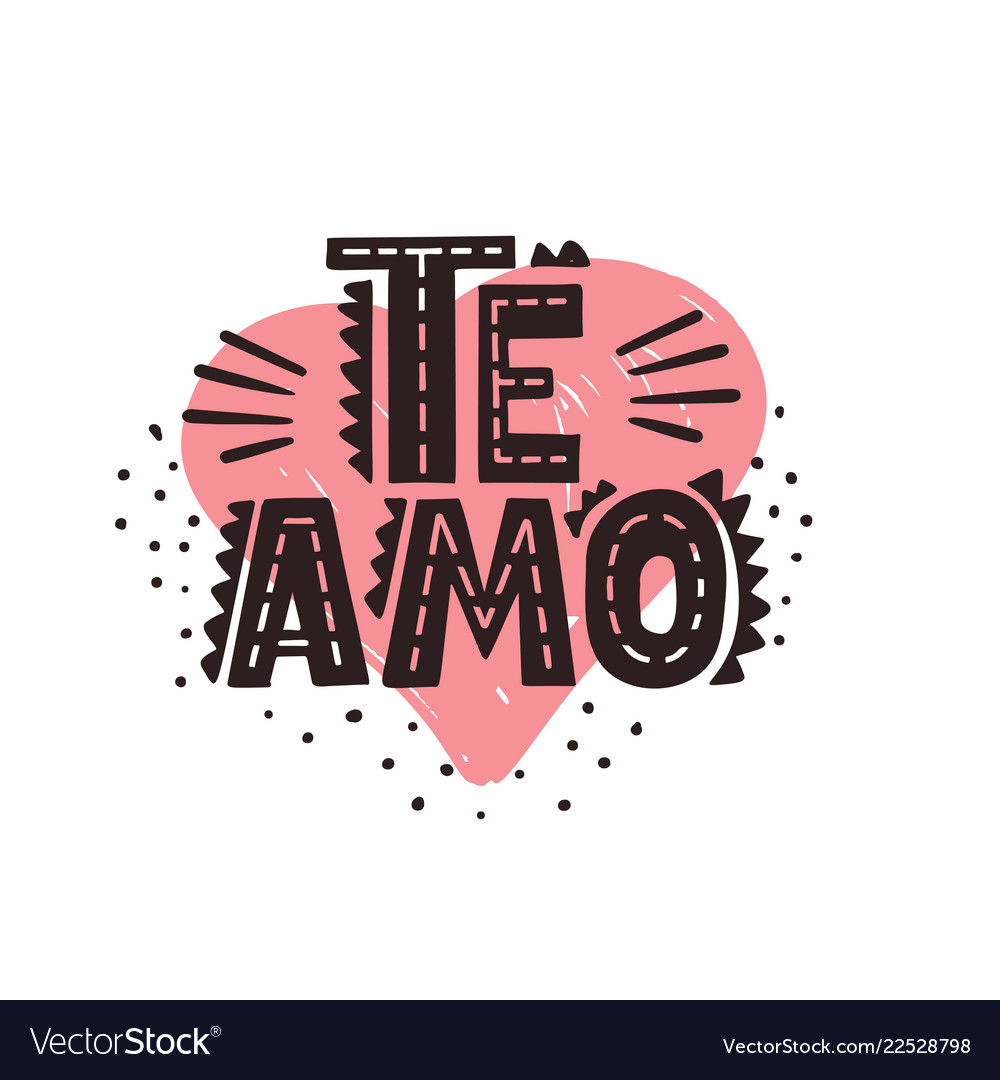 Te amo - spanish text - love you lettering