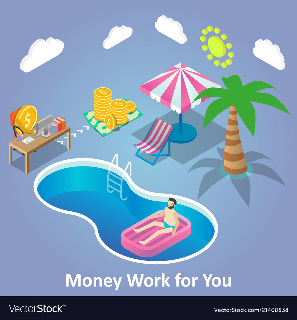 Money work for you isometric