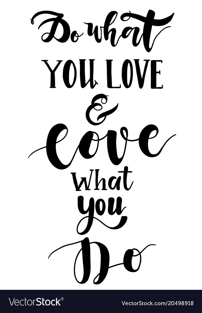 Do What You Love Love What You Do Quote Vector Image