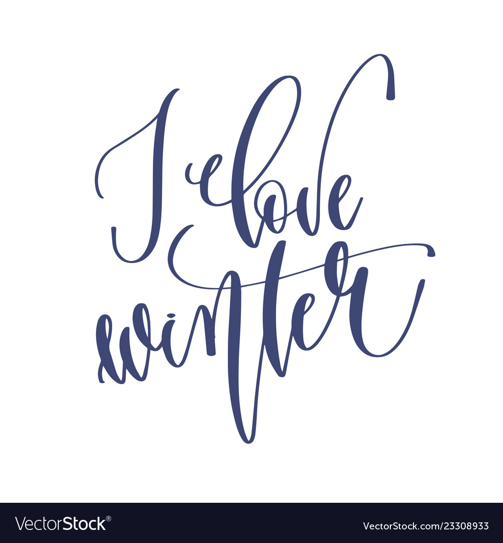 I love winter - hand lettering inscription text to