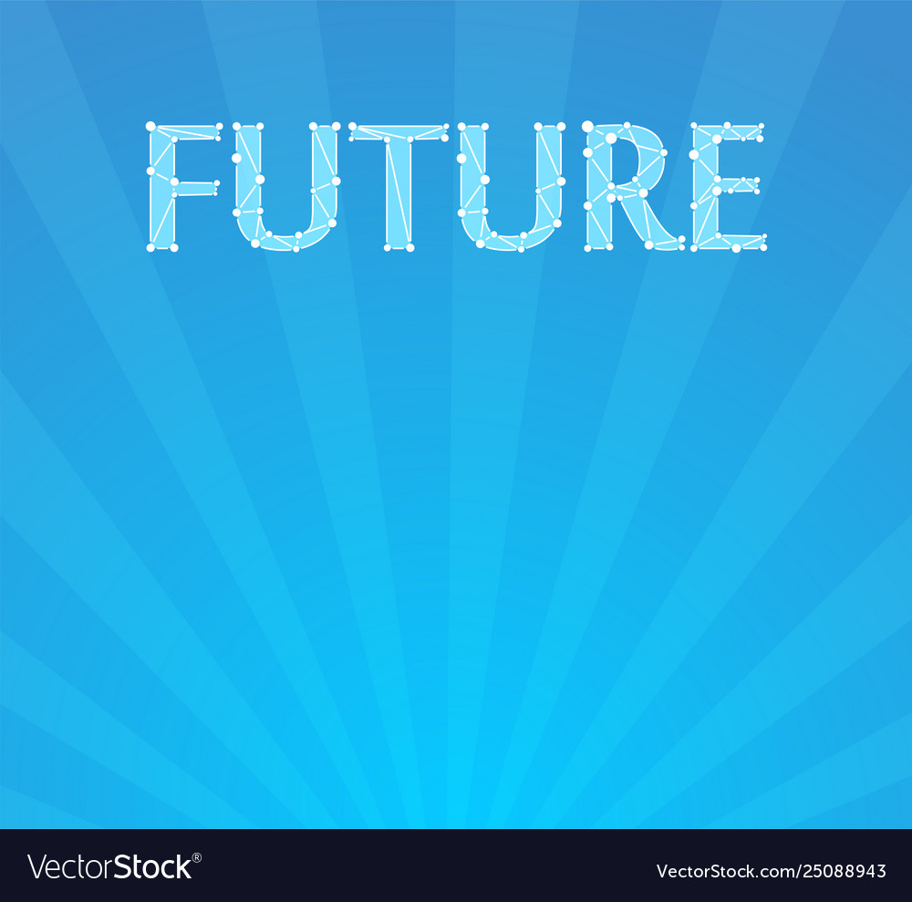 Blue background with caption future at top of