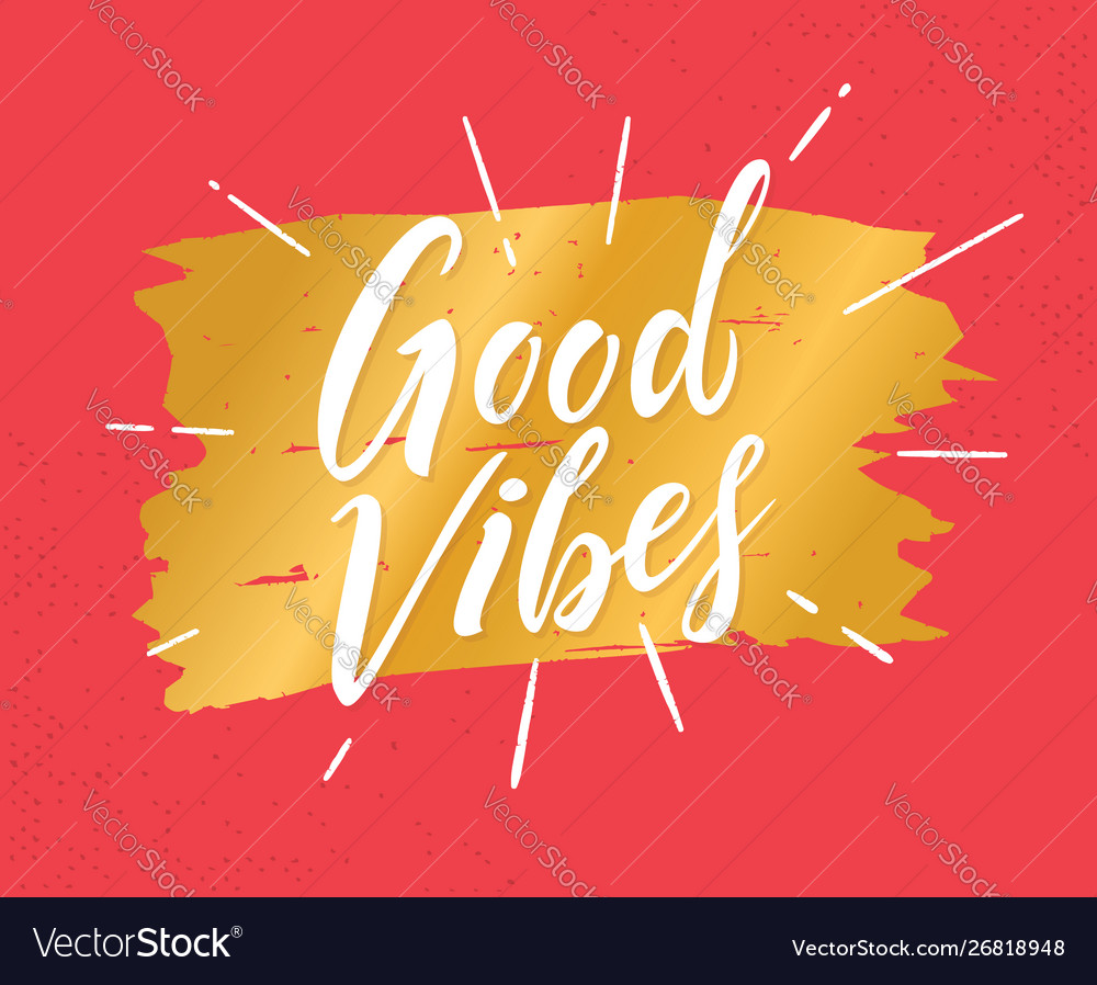 Good vibes hand drawn lettering phrase