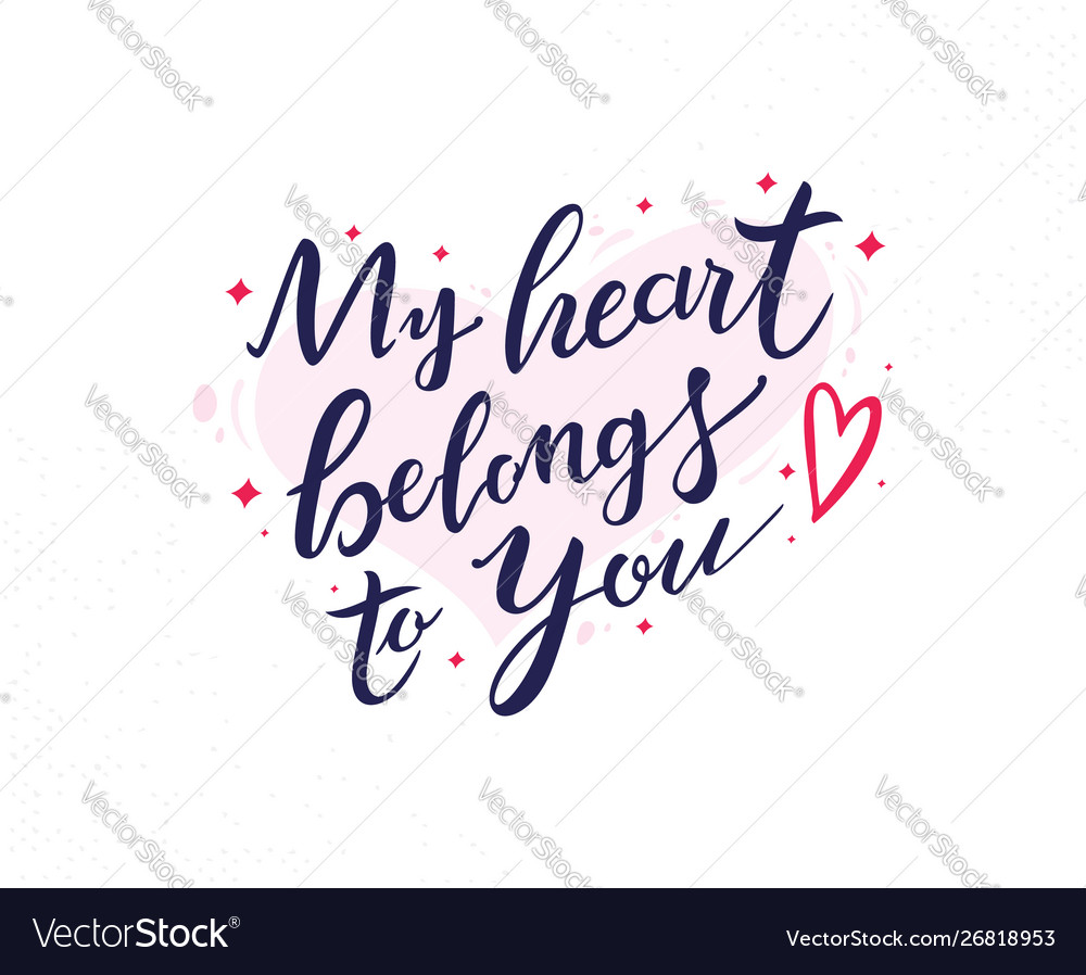 My heart belongs to you hand drawn lettering