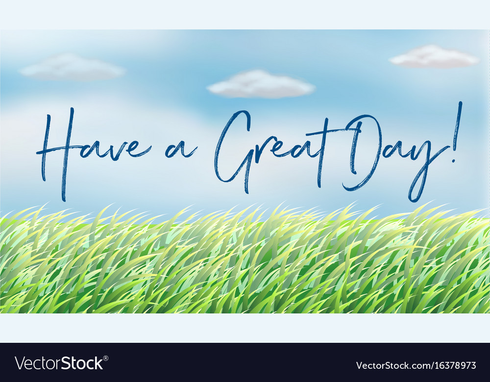 Background Scene With Words Have A Great Day Vector Image