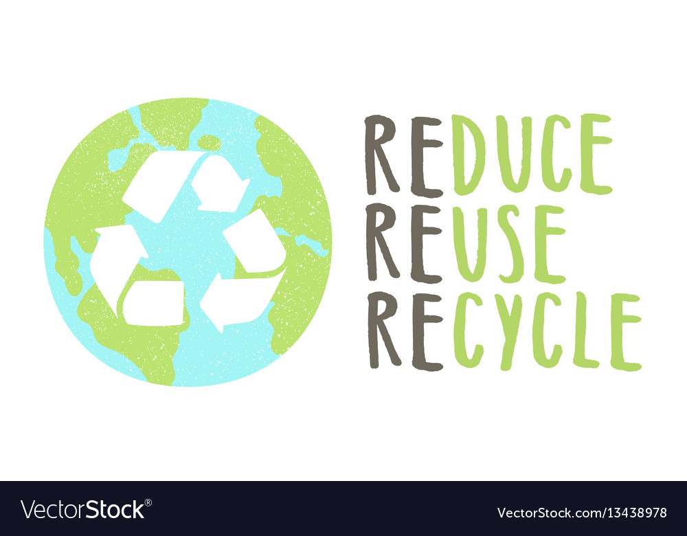 Reduce reuse recycle lettering and earth sign