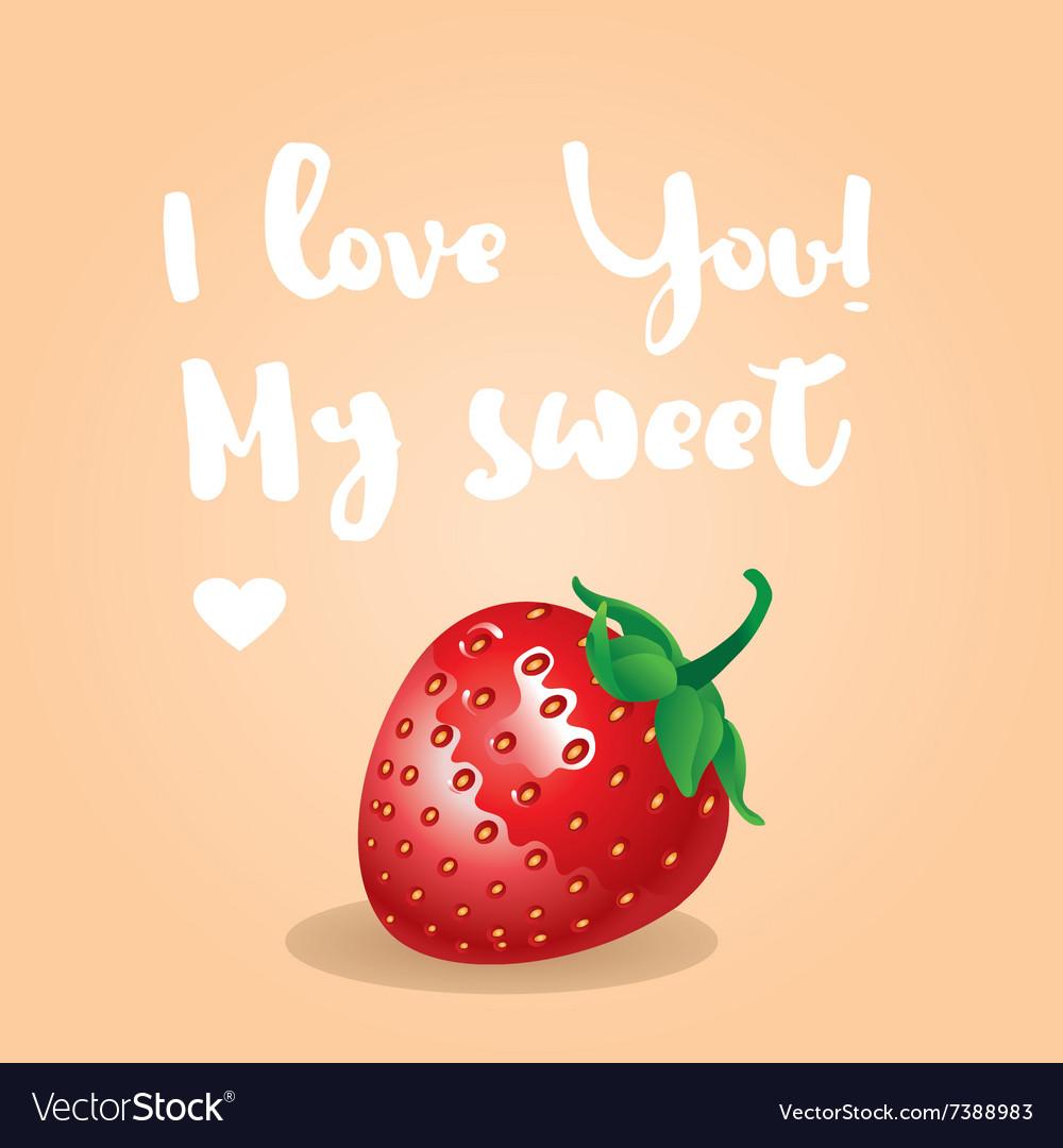 I love You my sweet inscription greeting