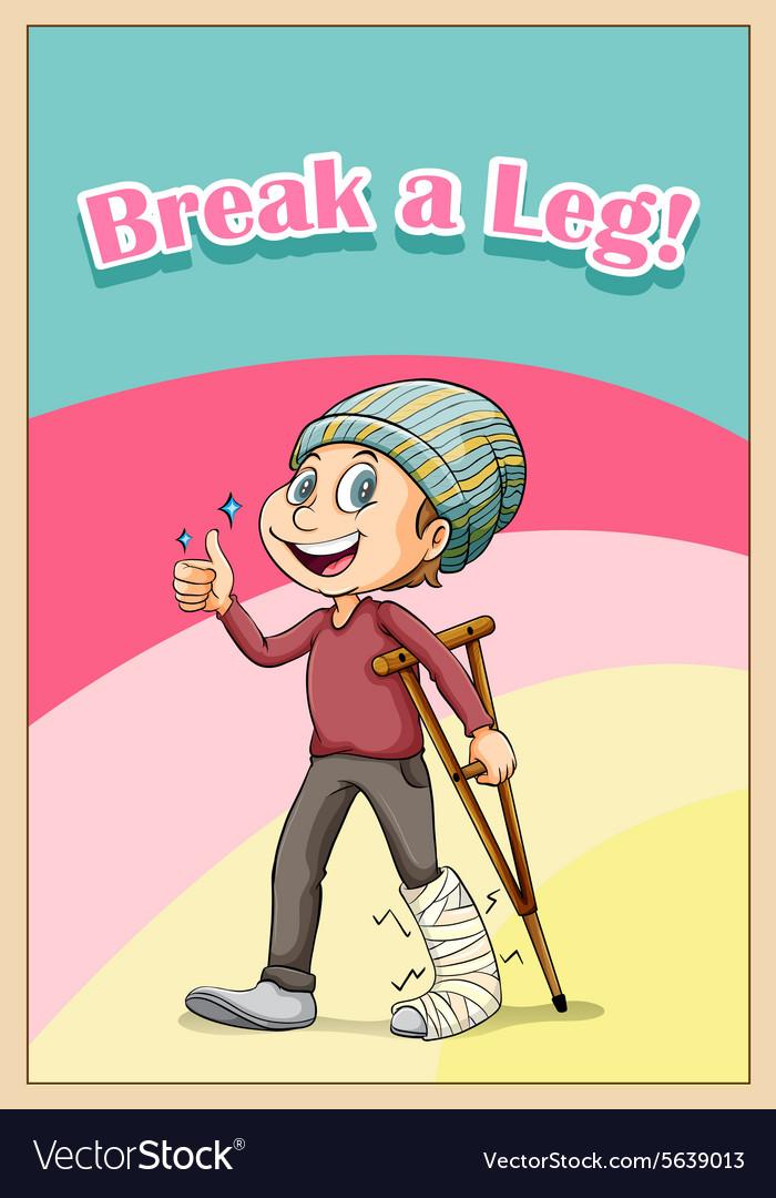 Break a leg idiom concept