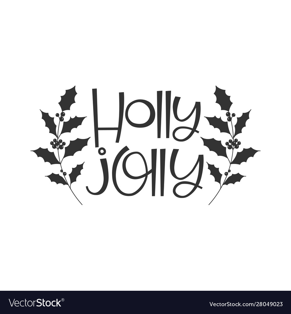 Holly jolly black hand written lettering phrase