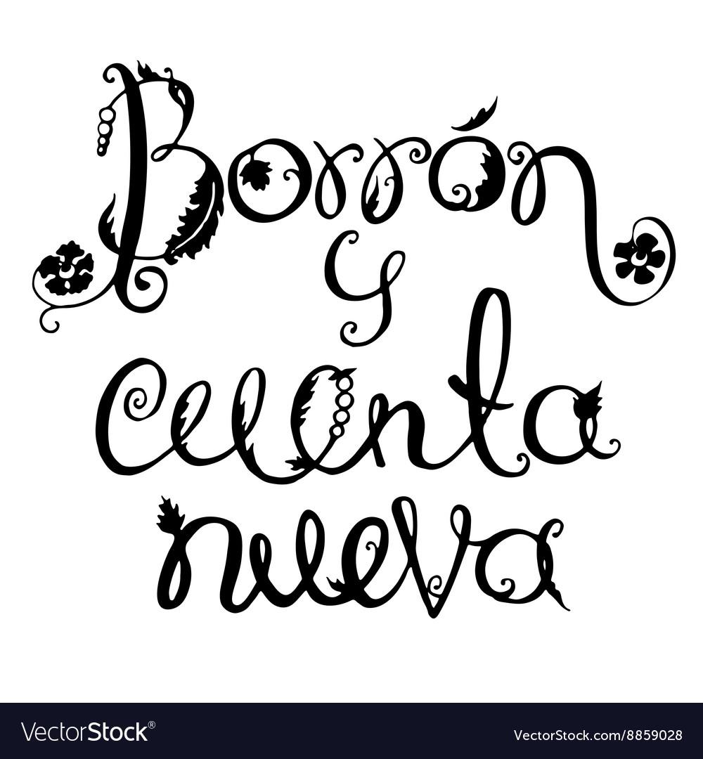 Borron Y Cuenta Nueva lettering motivational vector image