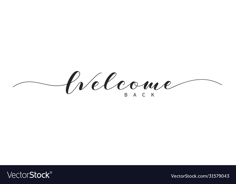 Welcome back hand drawn brush lettering