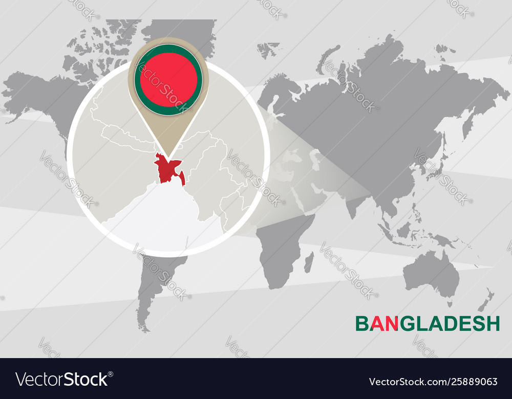 World map with magnified bangladesh