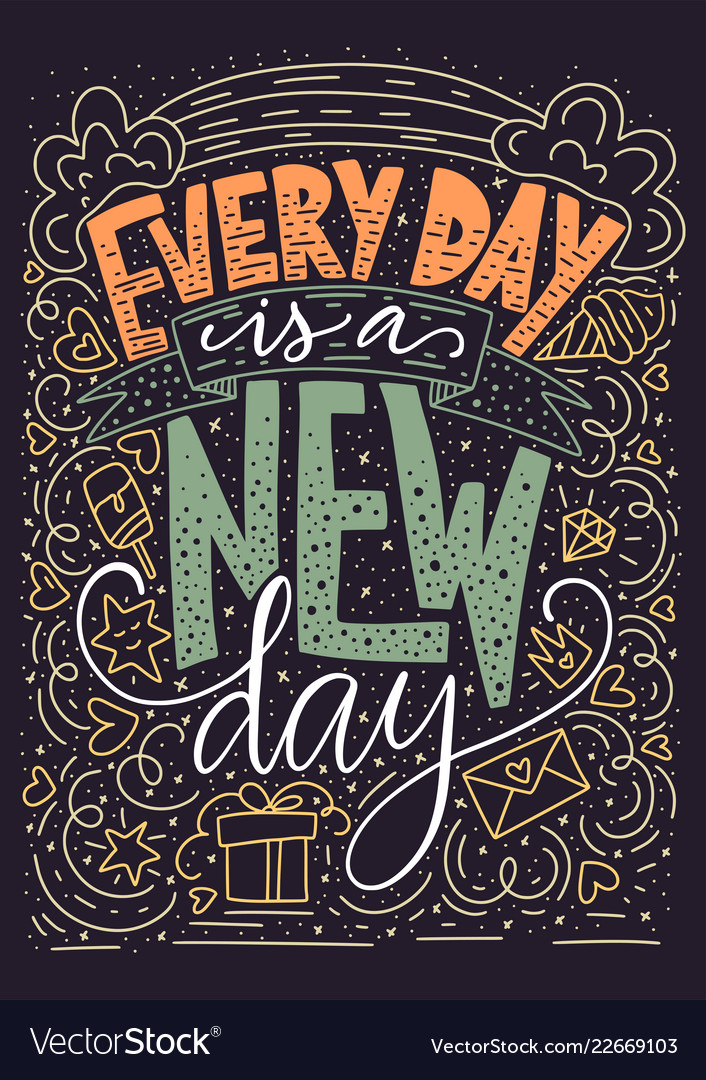 Every Day Is A New Day Royalty Free Vector Image