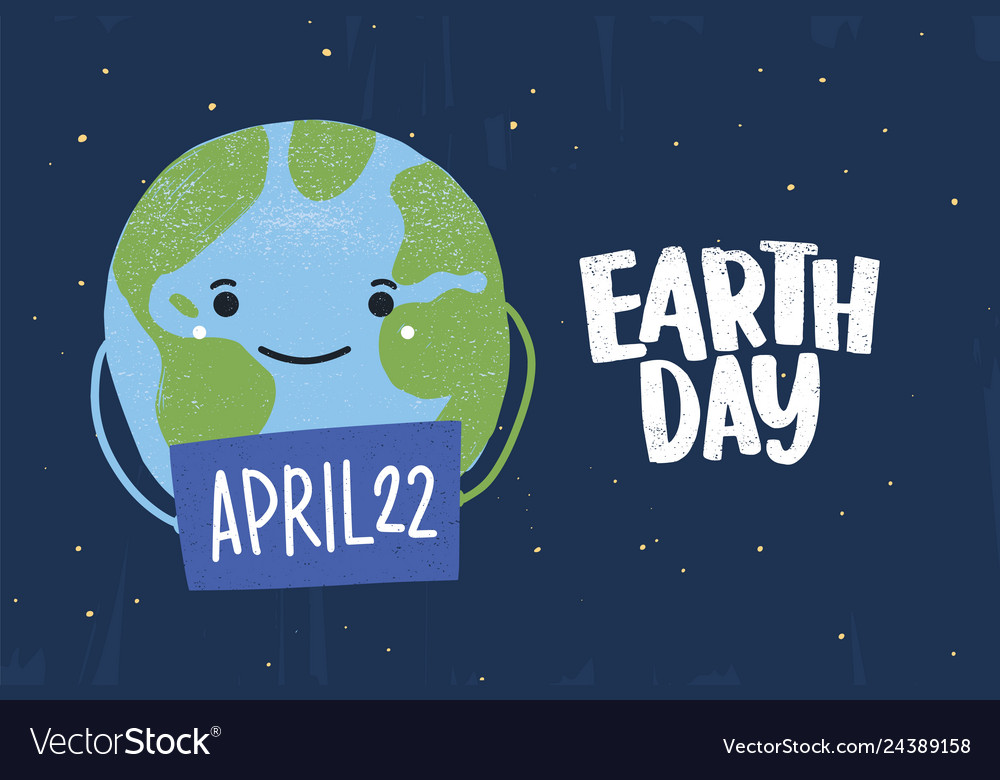Cute funny happy planet holding sign with april 22