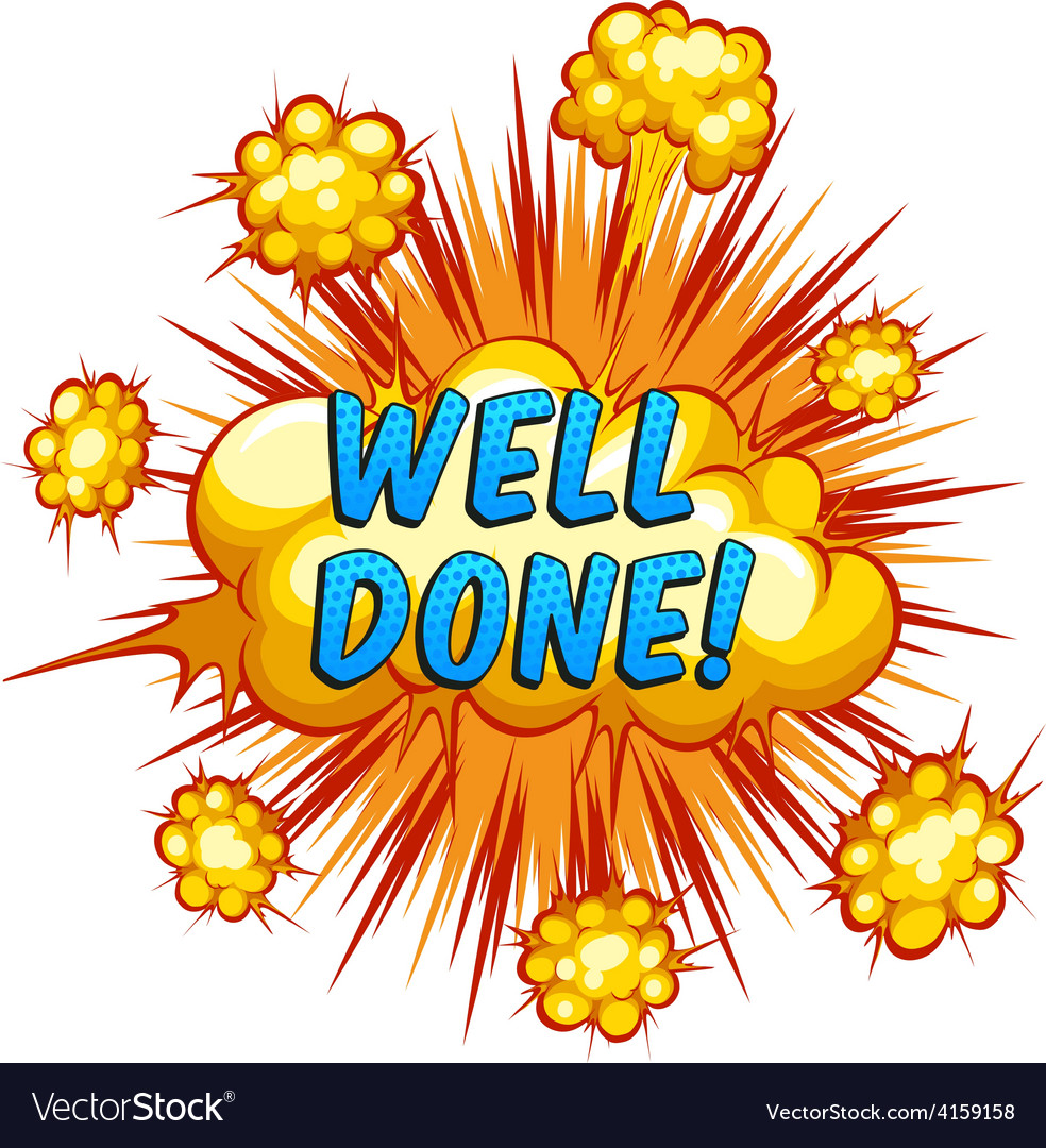 Well done Royalty Free Vector Image - VectorStock