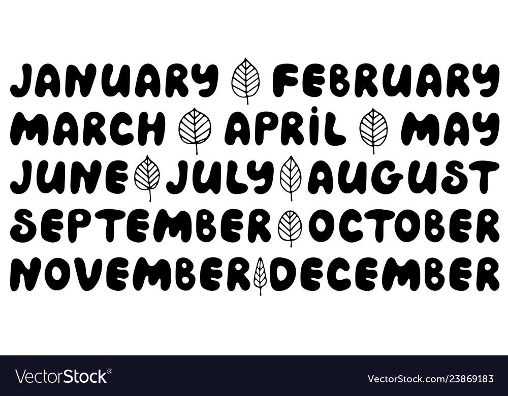 Handwritten names of months round font
