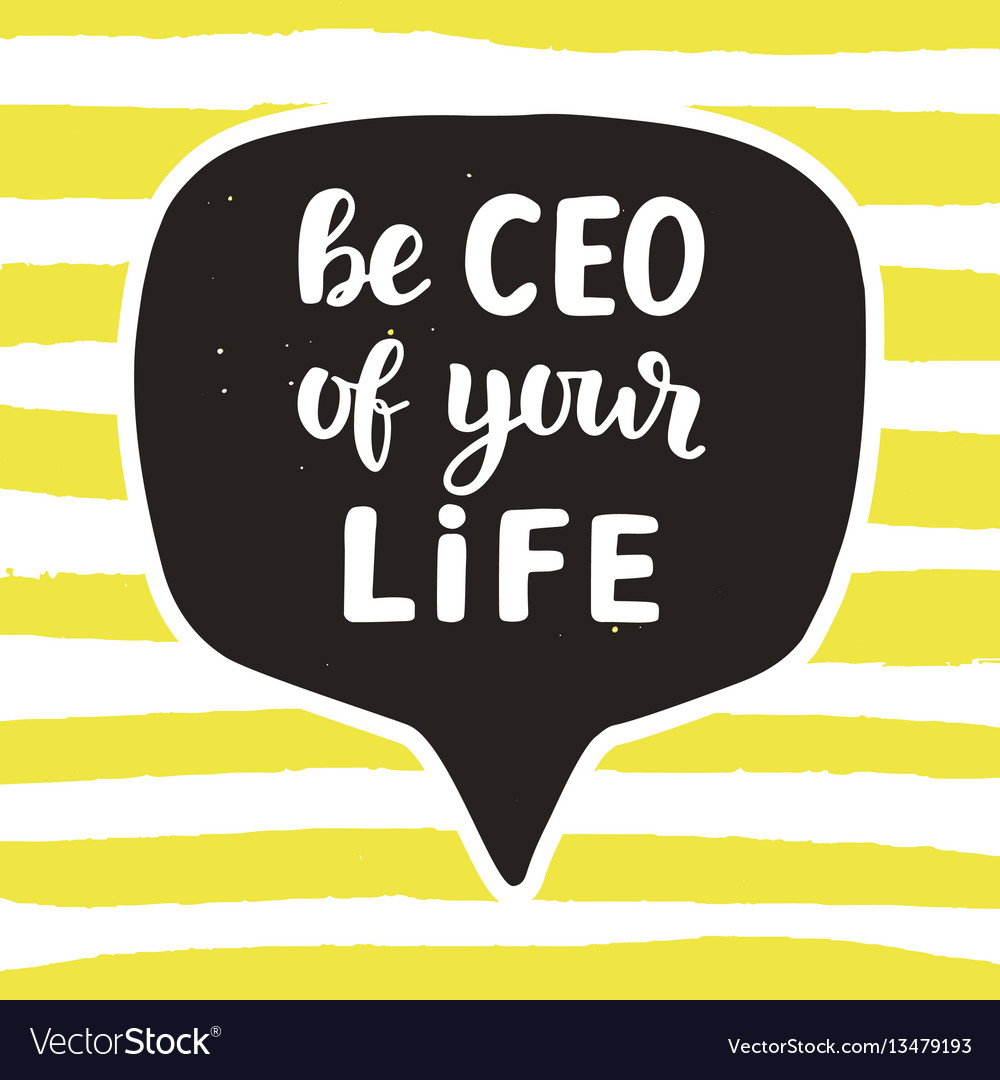 Be ceo of your life motivational quote