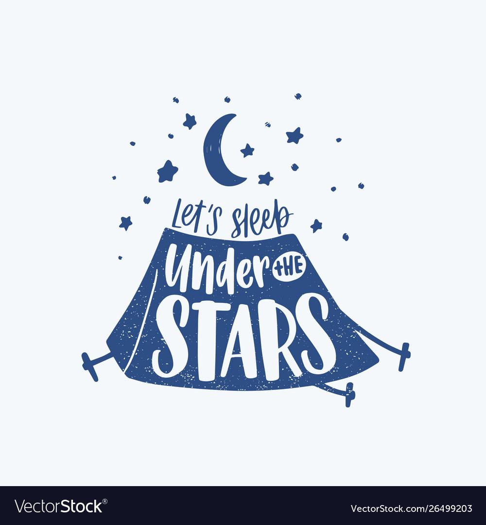 Lets sleep under the stars motivational phrase