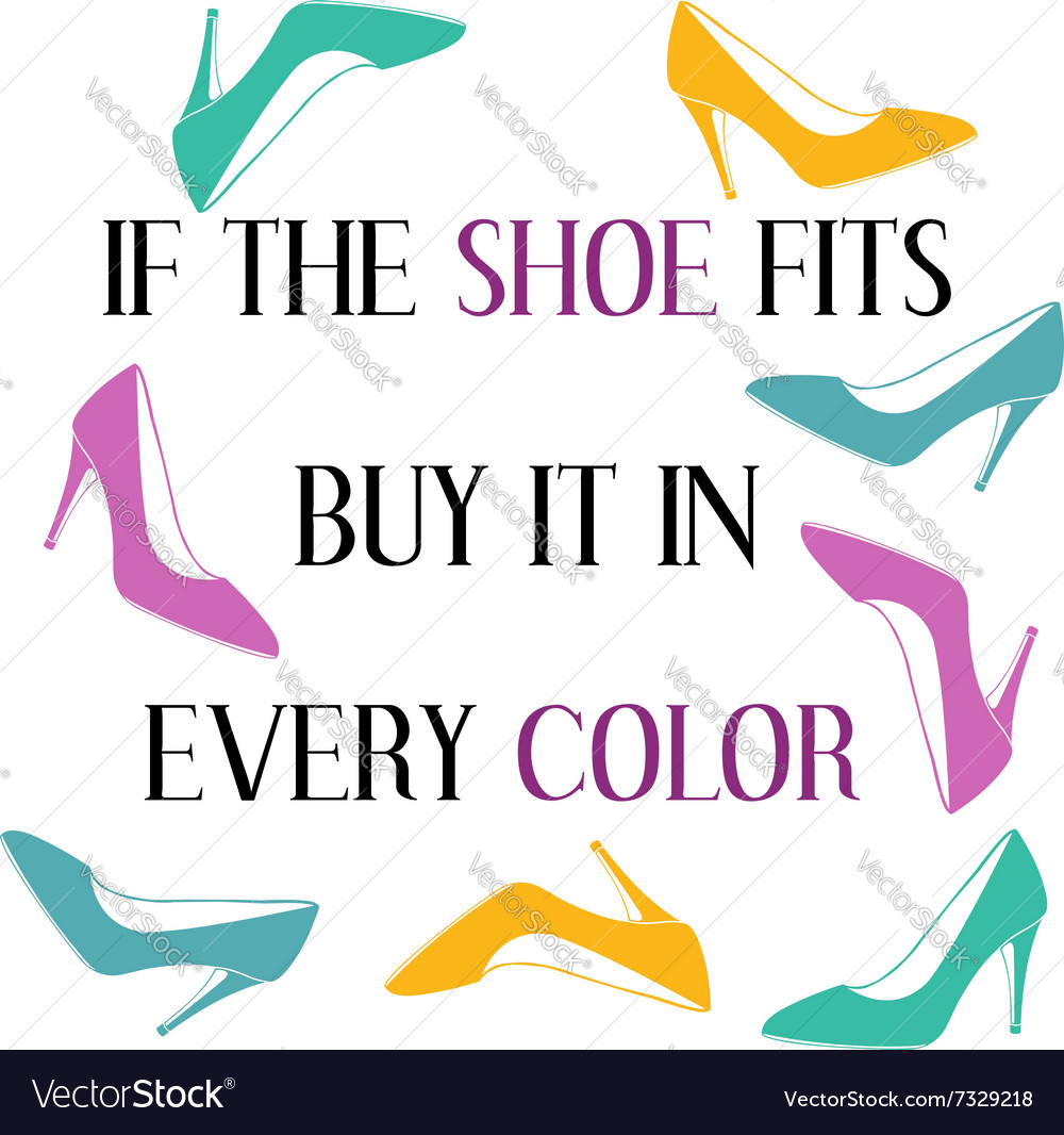 If the shoe fits buy it in every color vector image