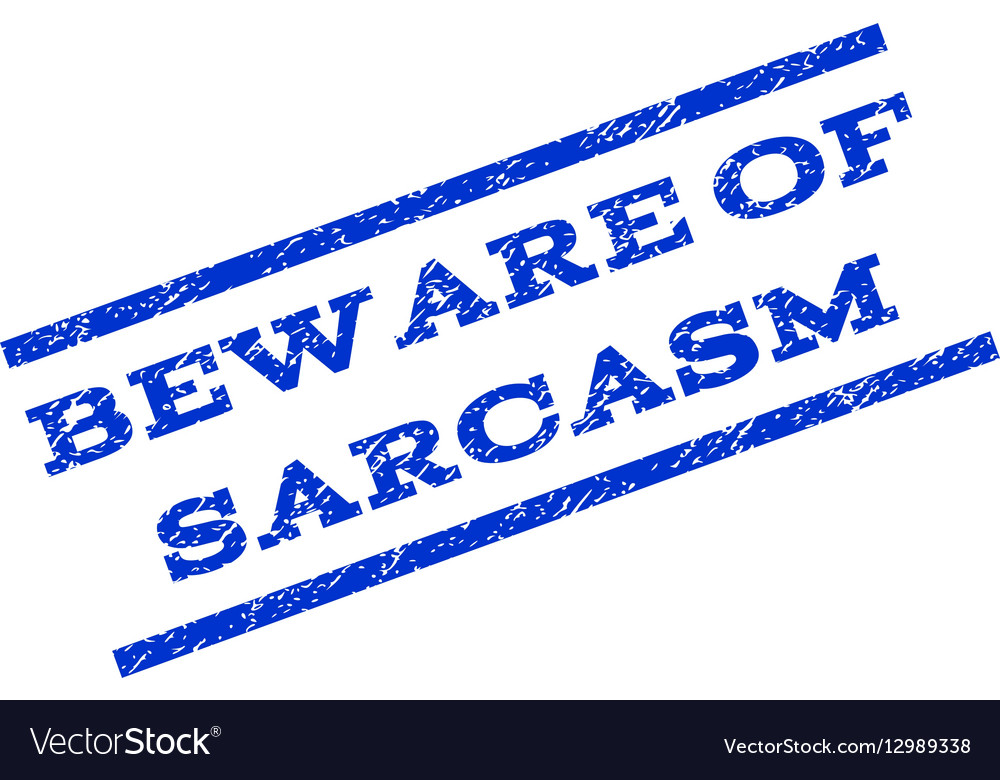 Beware Of Sarcasm Watermark Stamp