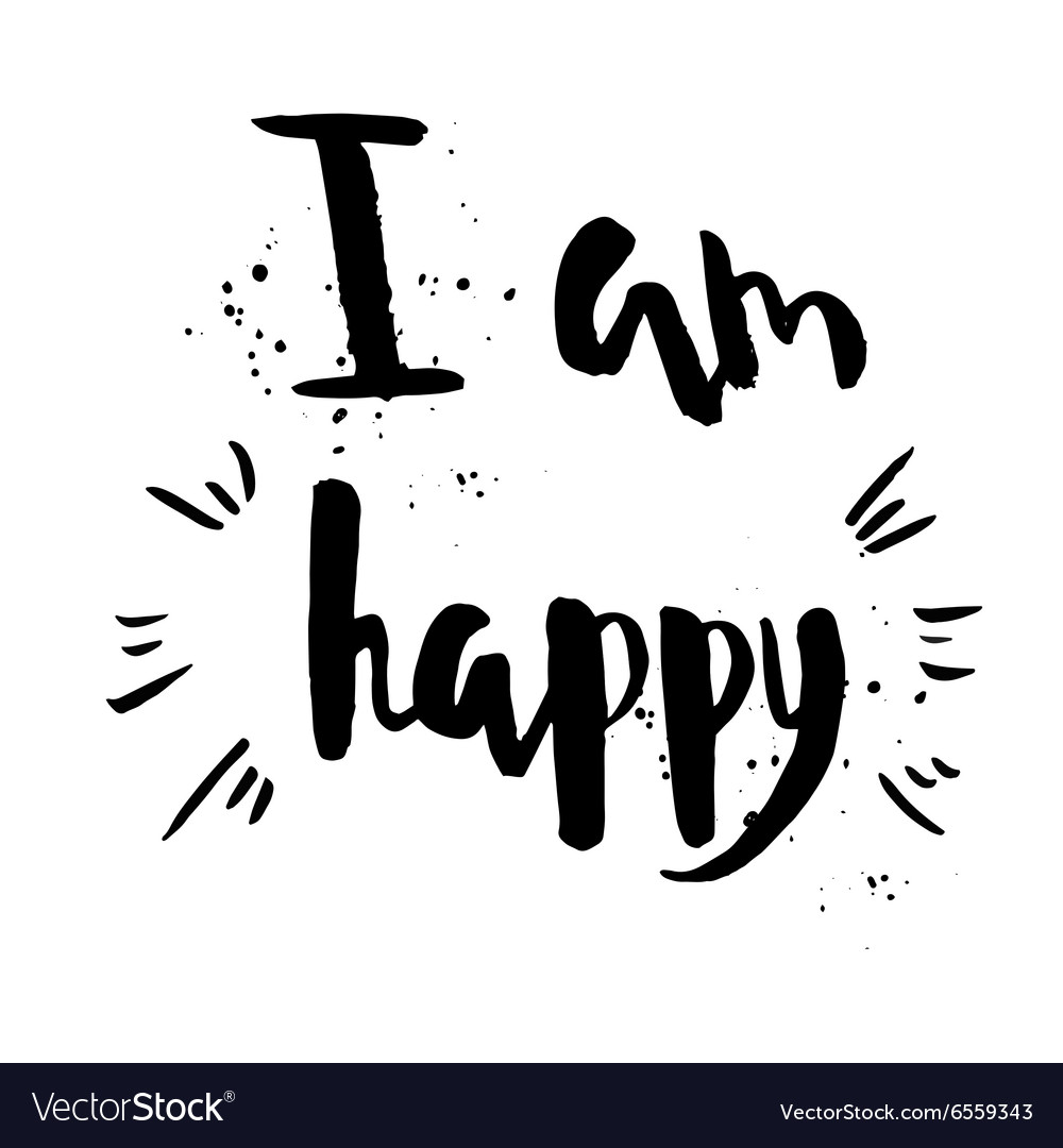 I am happy phrase Inspirational motivational