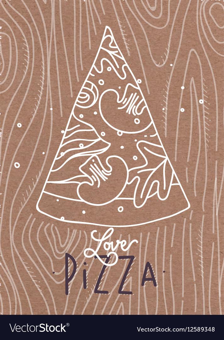 Poster love pizza slice brown