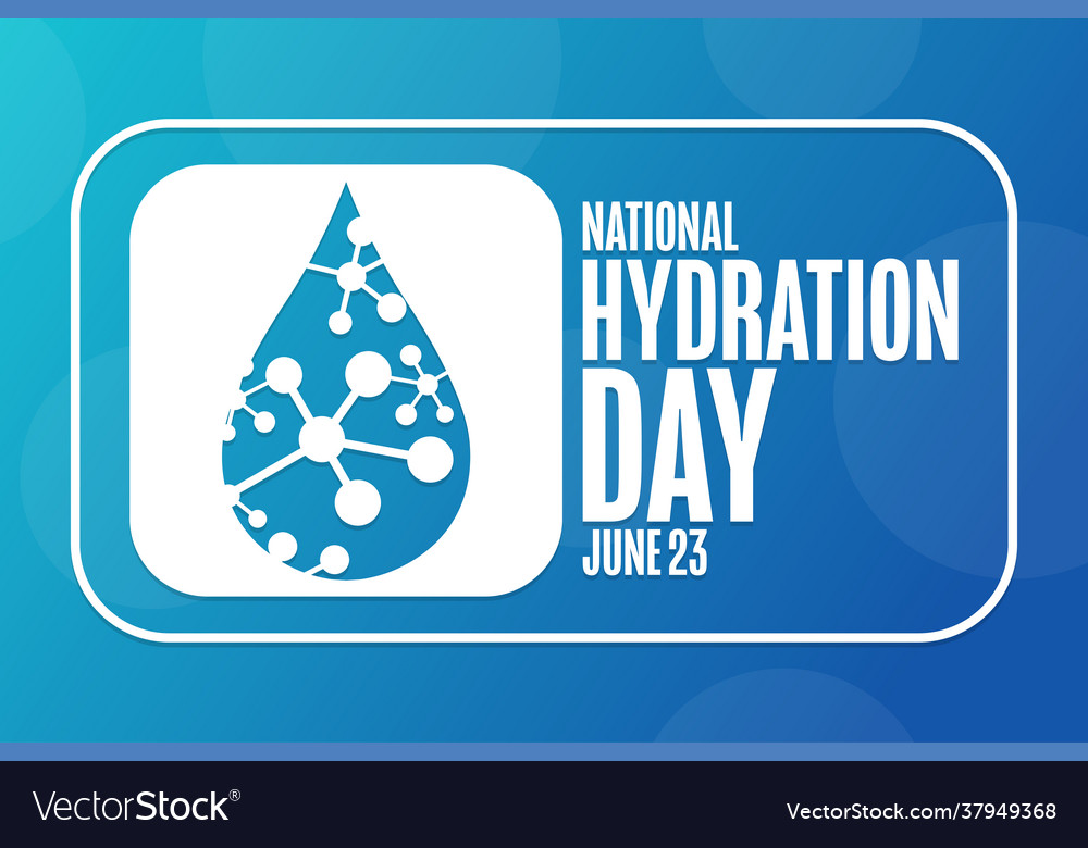 National Hydration Day June 23 Holiday Concept Vector Image