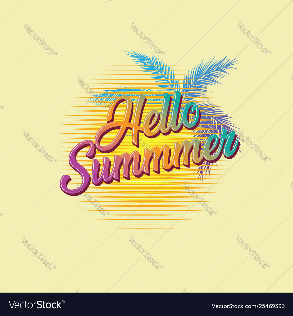 Retro typography hello summer with palm leaves