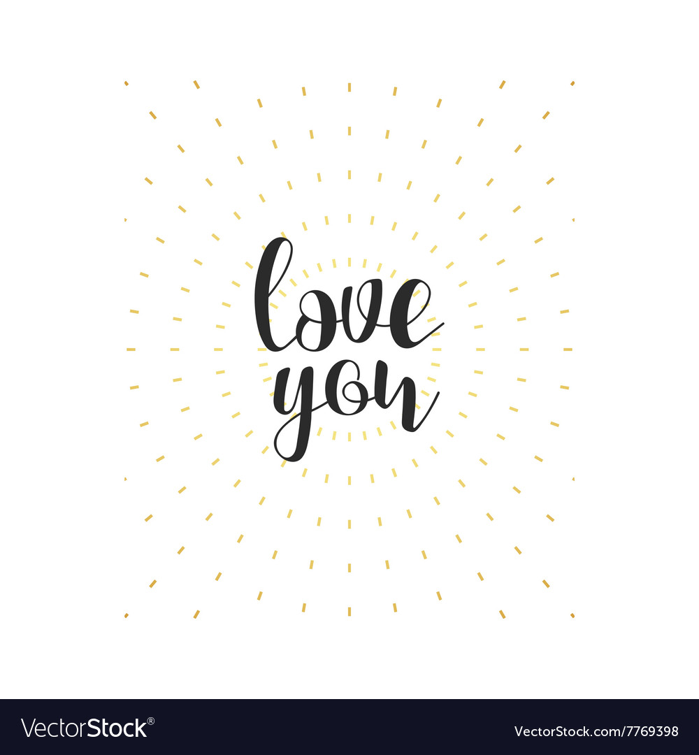 Love you calligraphic phrase Quote calligraphy