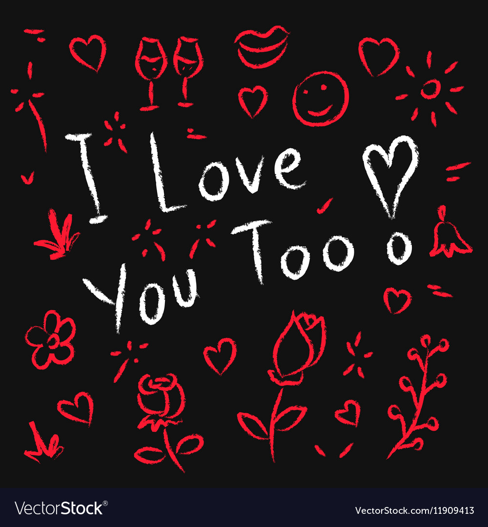 I Love You Too Hand Drawn Royalty Free Vector Image