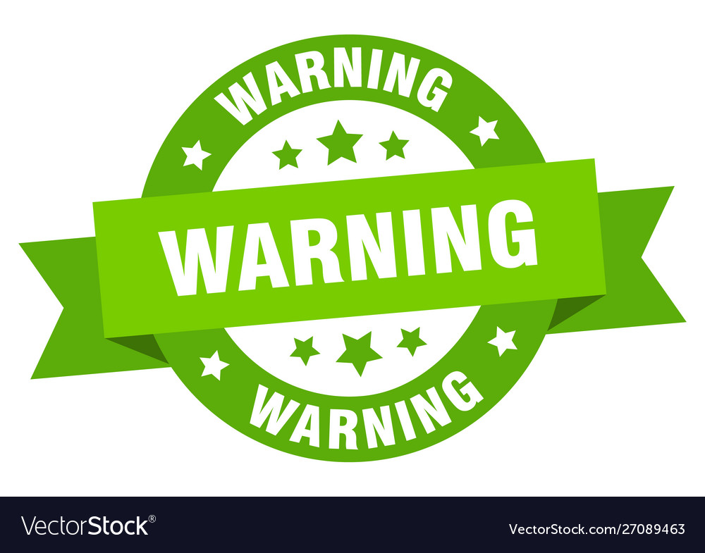 Warning ribbon warning round green sign warning