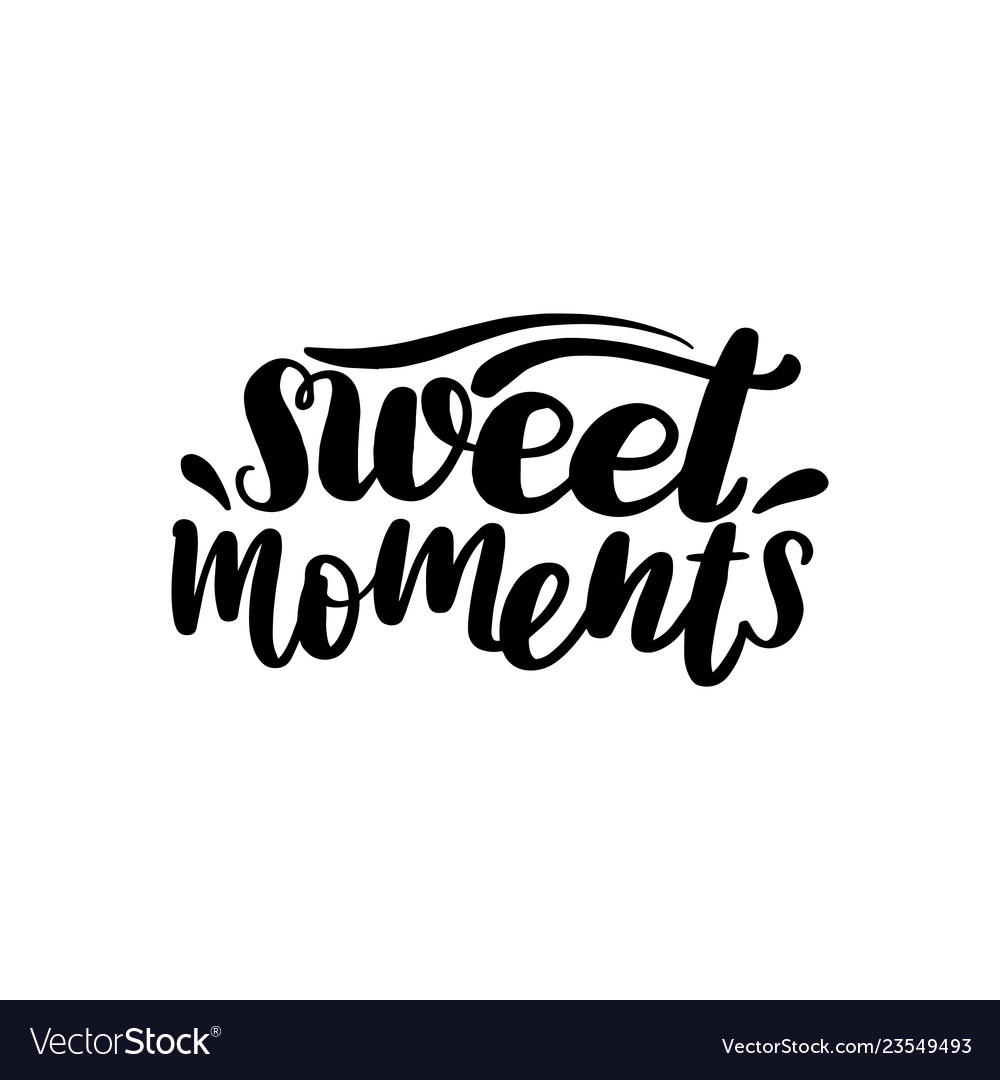 Sweet moments lettering card typographic