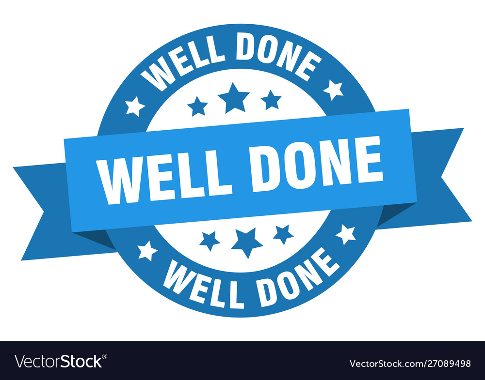 Well done ribbon well done round blue sign well