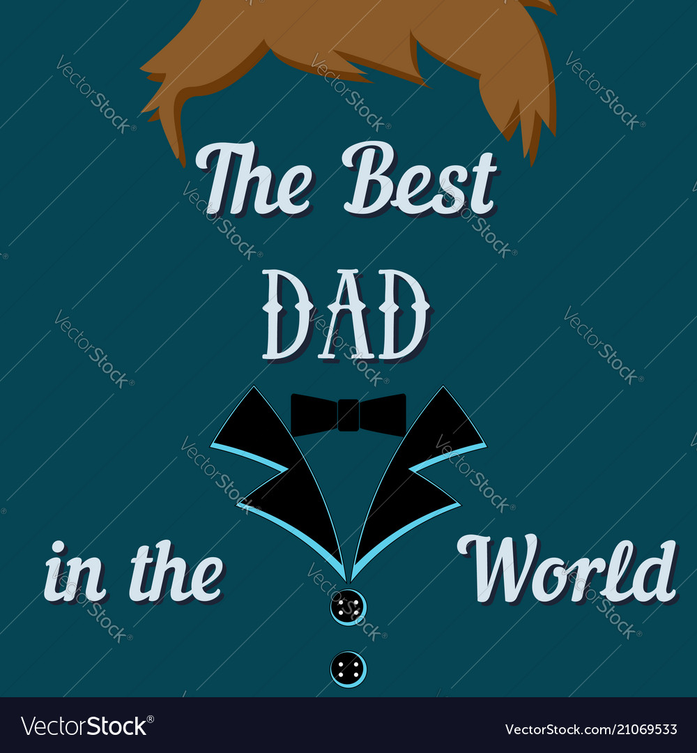 Father Day Greeting Card With Text The Best Dad In