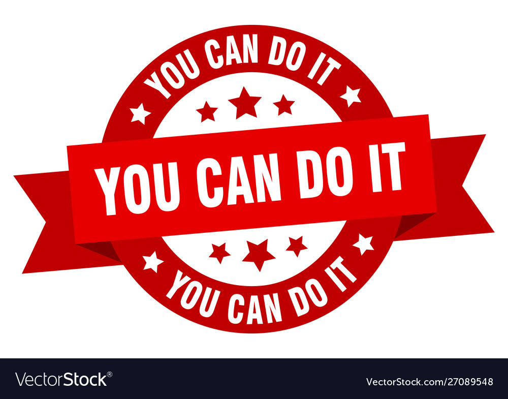 You can do it ribbon you can do it round red sign