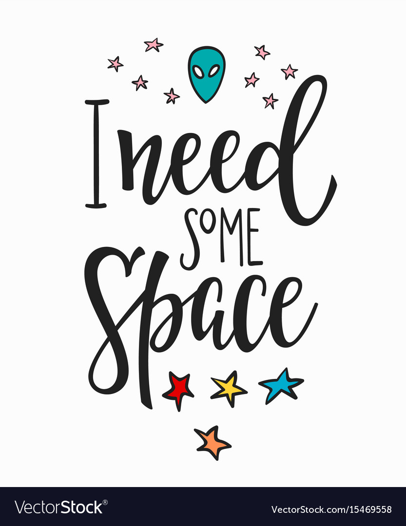 I need some space quote typography lettering