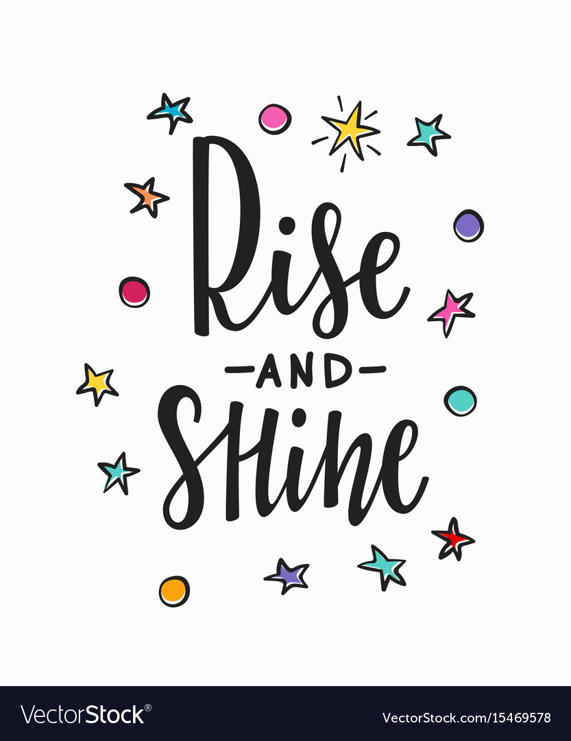 Rise And Shine Quotes | Rise And Shine Quote Typography Lettering Vector Image