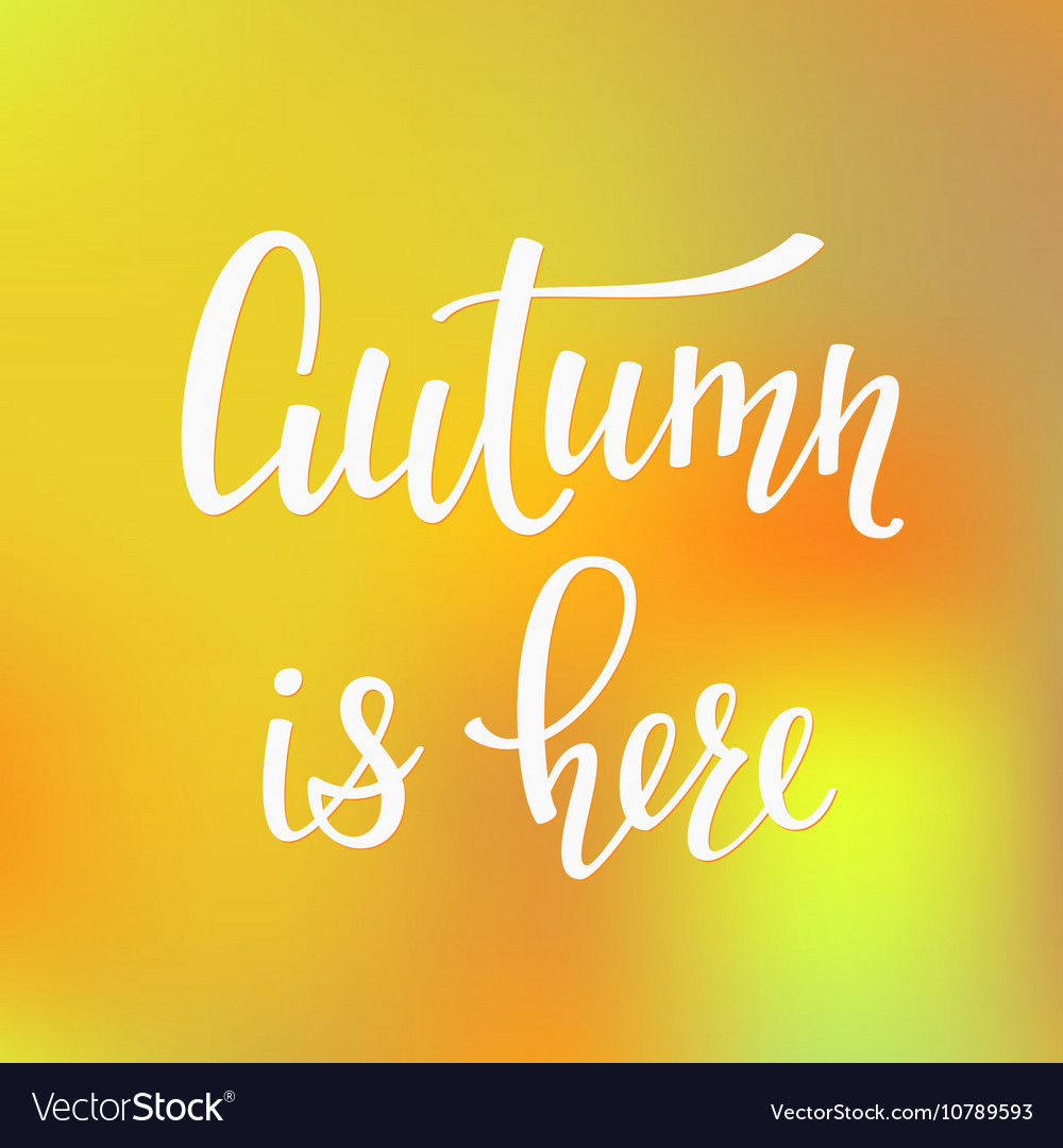Autumn is here quotes typography