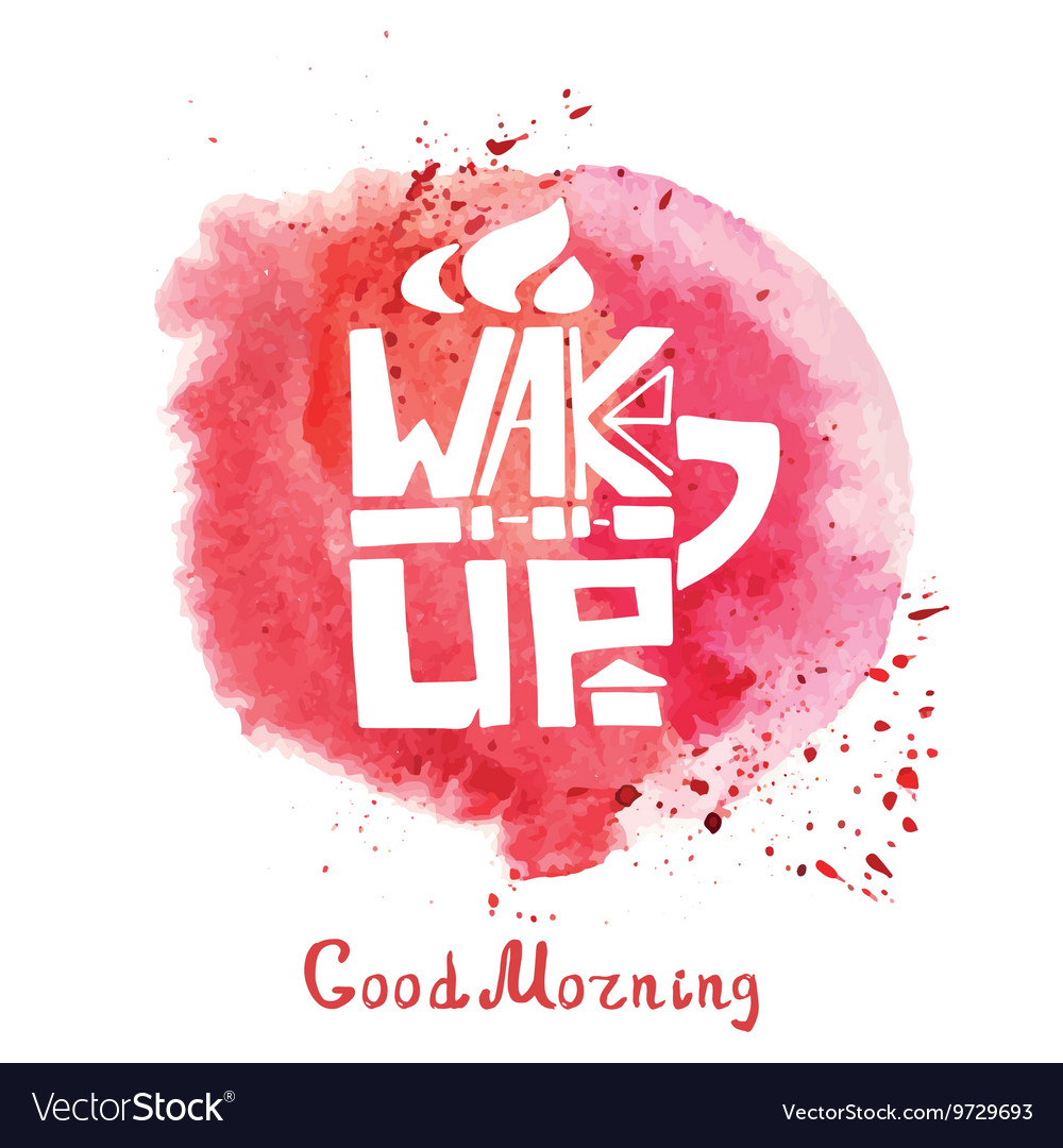Mug with Lettering wake upWatercolor red splash