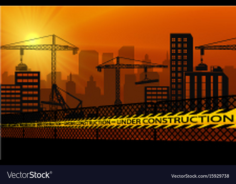 Buildings with cranes and under construction cauti