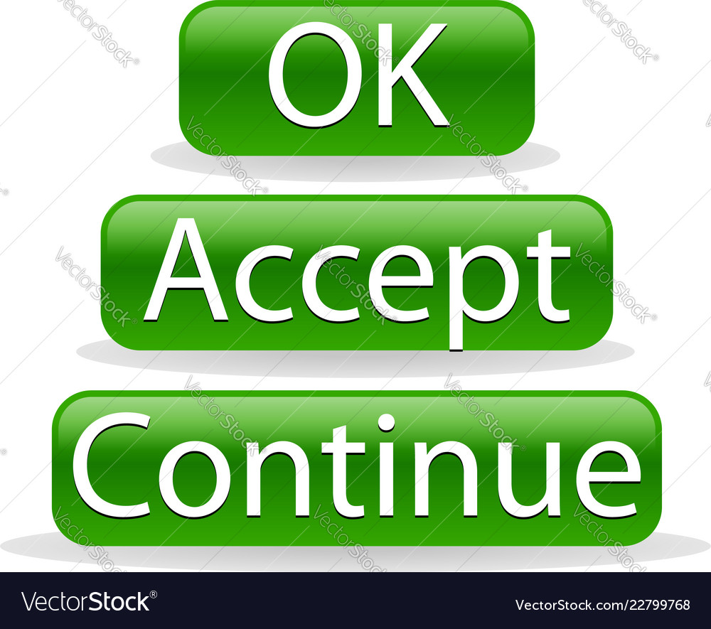 Ok accept and continue buttons